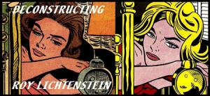 Deconstructing Roy Lichtenstein